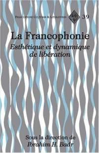 Ibrahim Badr (dir.), La Francophonie