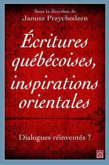 Écritures québécoises, inspirations orientales. Dialogues réinventés ?