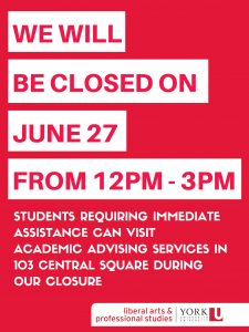 Notice: Our office will be closed on June 27 between 12pm – 3 pm for a staff event. Academic Advising Services in 103 Central Square will remain open for students requiring urgent assistance during our closure.