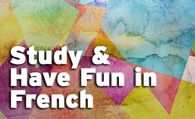 Study and have fun in French